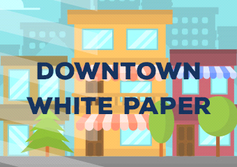 Downtown White Paper